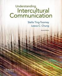 Understanding Intercultural Communication by Stella Ting-Toomey