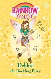 Rainbow Magic: Debbie the Duckling Fairy by Daisy Meadows