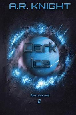Dark Ice by A.R. Knight