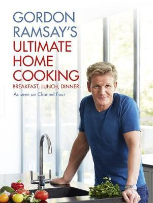 Gordon Ramsays Ultimate Home Cooking Gordon Ramsay Book In