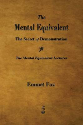 The Mental Equivalent by Emmet Fox image