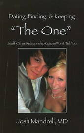 "Dating, Finding and Keeping ""The One"" by Josh Mandrell image"