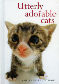 Utterly Adorable Cats by Helen Exley