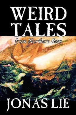 Weird Tales from Northern Seas by Jonas Lie image