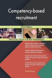 Competency-Based Recruitment Third Edition by Gerardus Blokdyk