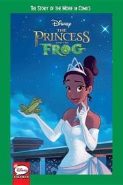 Disney the Princess and the Frog: The Story of the Movie in Comics by Disney