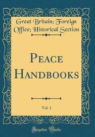 Peace Handbooks, Vol. 1 (Classic Reprint) by Great Britain Section