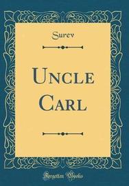 Uncle Carl (Classic Reprint) by Surev Surev image