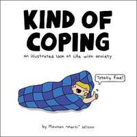 "Kind of Coping by Maureen ""Marzi"" Wilson"