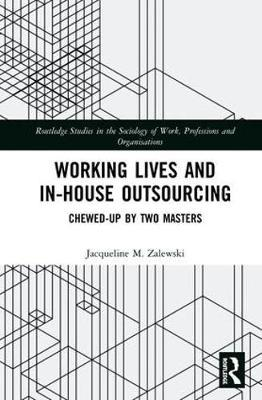 Working Lives and in-House Outsourcing by Jacqueline M. Zalewski