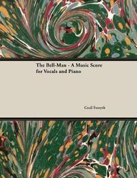 The Bell-Man - A Music Score for Vocals and Piano by Cecil Forsyth
