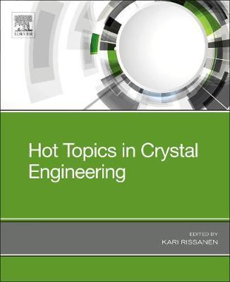 Hot Topics in Crystal Engineering