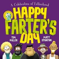 Happy Farter's Day by Tim Miller