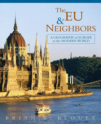 The EU and Neighbors: A Geography of Europe in the Modern World by Brian W Blouet image