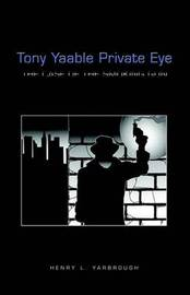 Tony Yaable Private Eye by Henry L. Yarbrough image