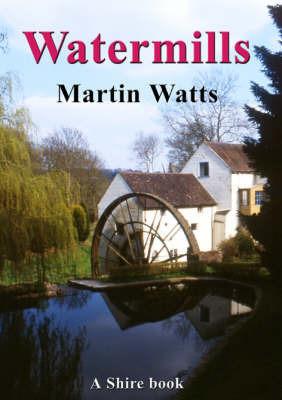 Watermills by Martin Watts