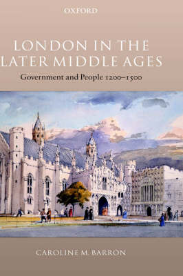 London in the Later Middle Ages by Caroline M. Barron