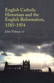 English Catholic Historians and the English Reformation by John Vidmar image