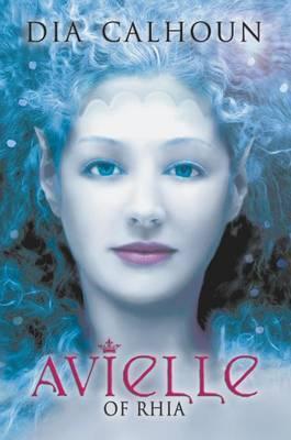 Avielle of Rhia by Dia Calhoun