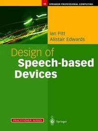 Design of Speech-based Devices by Ian Pitt