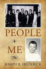 People + Me by Joseph B Frederick
