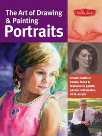 The Art of Drawing & Painting Portraits by Timothy Chambers