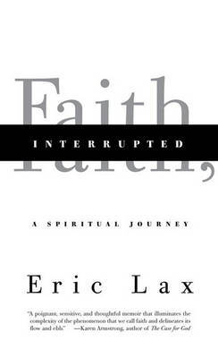 Faith, Interrupted: A Spiritual Journey by Eric Lax image