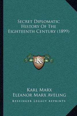 Secret Diplomatic History of the Eighteenth Century (1899) by Karl Marx image