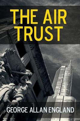 The Air Trust by George Allan England image