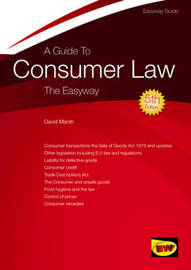The Easyway Guide To Consumer Law by David Marsh
