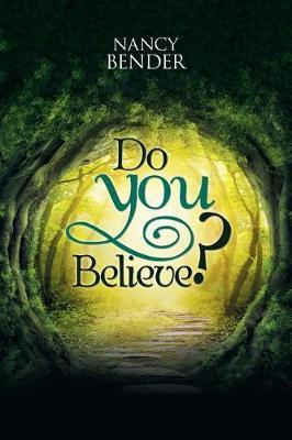 Do You Believe? by Nancy Bender