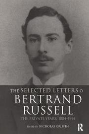 The Selected Letters of Bertrand Russell, Volume 1 image