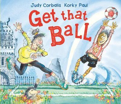 Get That Ball! by Judy Corbalis