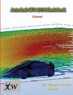 Autodesk Cfd 2018 Black Book (Colored) by Gaurav Verma image