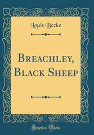 Breachley, Black Sheep (Classic Reprint) by Louis Becke image