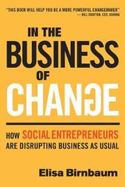 In the Business of Change by Elisa Birnbaum