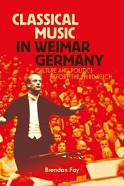 Classical Music in Weimar Germany by Brendan Fay