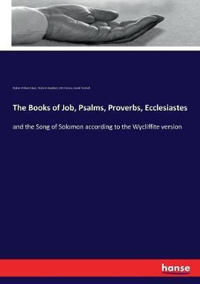 The Books of Job, Psalms, Proverbs, Ecclesiastes by Walter William Skeat