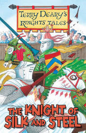 The Knight of Silk and Steel by Terry Deary