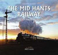 The Mid Hants Railway: The Watercress Line by Matt Allen image