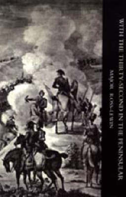 With 'the Thirty-second' in the Peninsular and Other Campaigns by Harry Ross-Lewin image