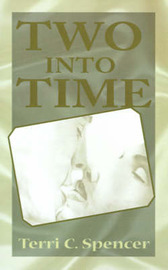 Two Into Time by Terri C. Spencer image