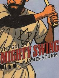 The Golem's Mighty Swing by James Sturm image