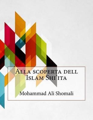 Alla Scoperta Dell Islam Shi'ita by Mohammad Ali Shomali image