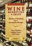Wine Marketing & Sales: Success Strategies for a Saturated Market by Paul Wagner