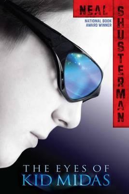 The Eyes of Kid Midas by Neal Shusterman