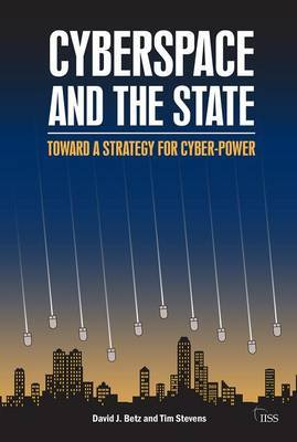Cyberspace and the State by David J Betz