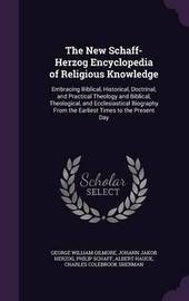The New Schaff-Herzog Encyclopedia of Religious Knowledge by George William Gilmore