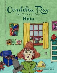 Cordelia Rae Is Crazy for Hats by Brenda Pepin