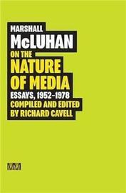 On The Nature Of Media by Marshall McLuhan